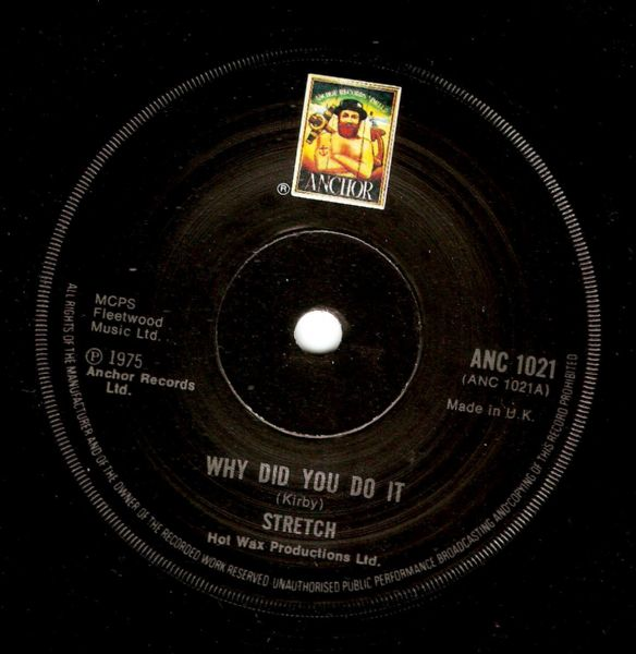 STRETCH Why Did You Do It Vinyl Record 7 Inch Anchor 1975